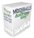 Mothballs Don'T Cover Stink